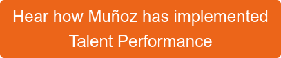 Hear how Muñoz has implemented Talent Performance