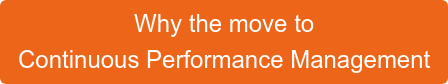 Why the move to  Continuous Performance Management